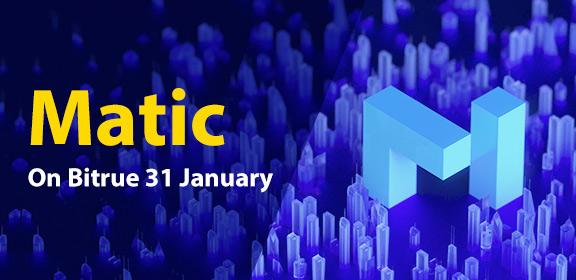 MATIC Arrives On Bitrue January 28th
