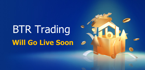 BTR Trading Will Go Live Soon!