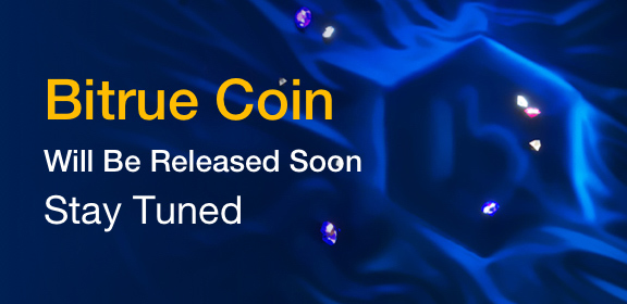 Bitrue Coin Will Be Released Soon