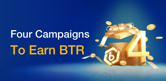 Four Campaigns To Earn BTR