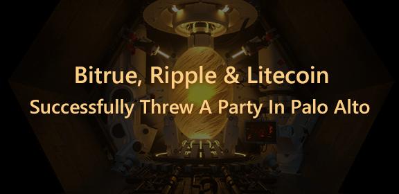 Bitrue, Ripple & Litecoin Successfully Threw A Party In Palo Alto