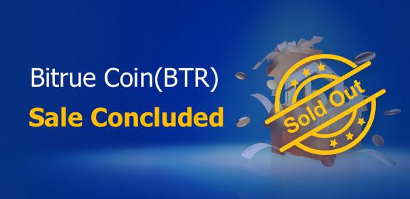 Bitrue Coin (BTR) Sale Concluded!